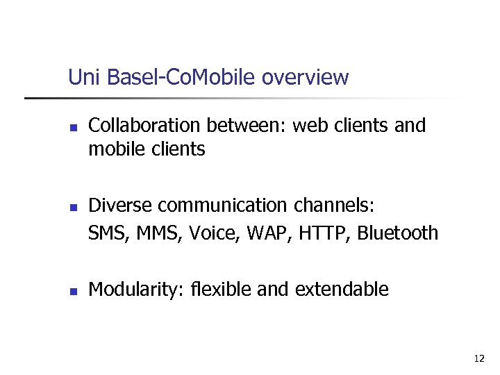 Uni Basel-Co. Mobile overview n n n Collaboration between: web clients and mobile clients