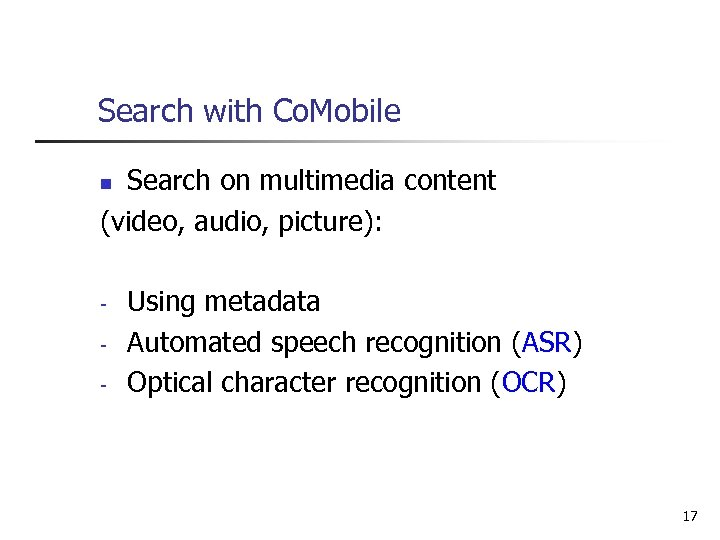 Search with Co. Mobile Search on multimedia content (video, audio, picture): n - Using
