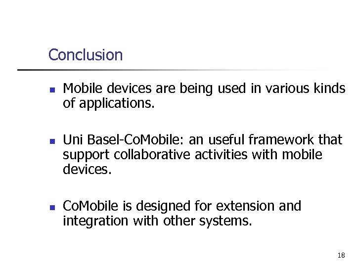 Conclusion n Mobile devices are being used in various kinds of applications. Uni Basel-Co.