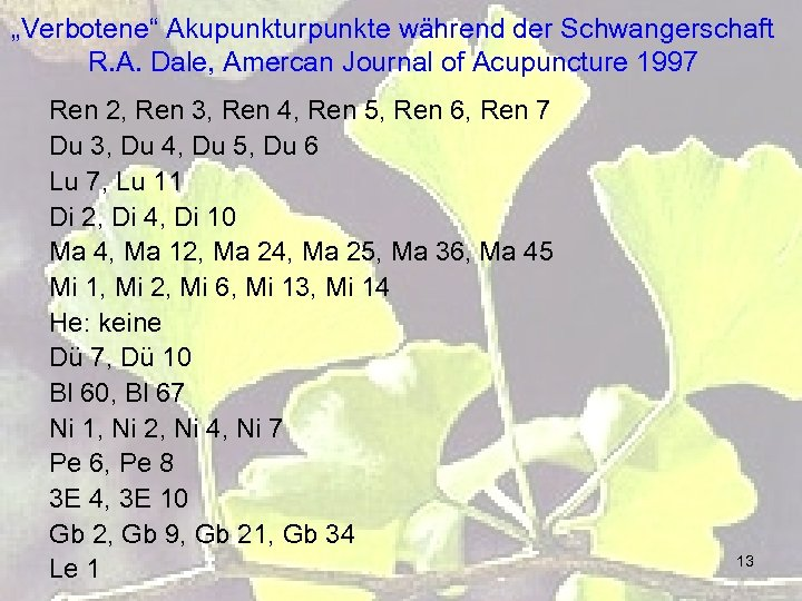 """Verbotene"" Akupunkturpunkte während der Schwangerschaft R. A. Dale, Amercan Journal of Acupuncture 1997 Ren"