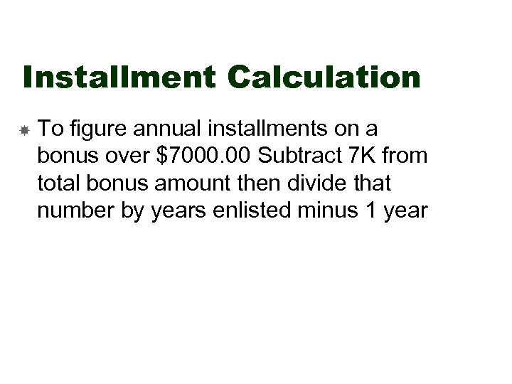 Installment Calculation To figure annual installments on a bonus over $7000. 00 Subtract 7