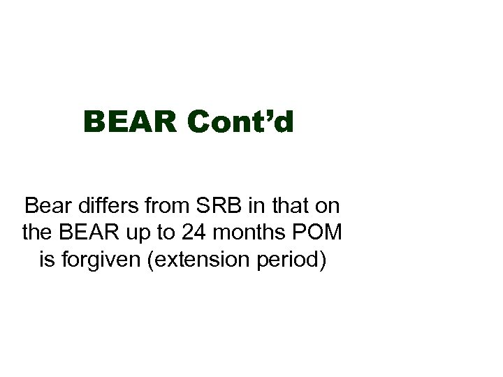 BEAR Cont'd Bear differs from SRB in that on the BEAR up to 24