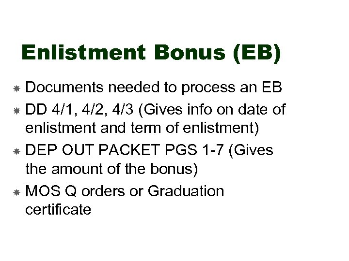Enlistment Bonus (EB) Documents needed to process an EB DD 4/1, 4/2, 4/3 (Gives