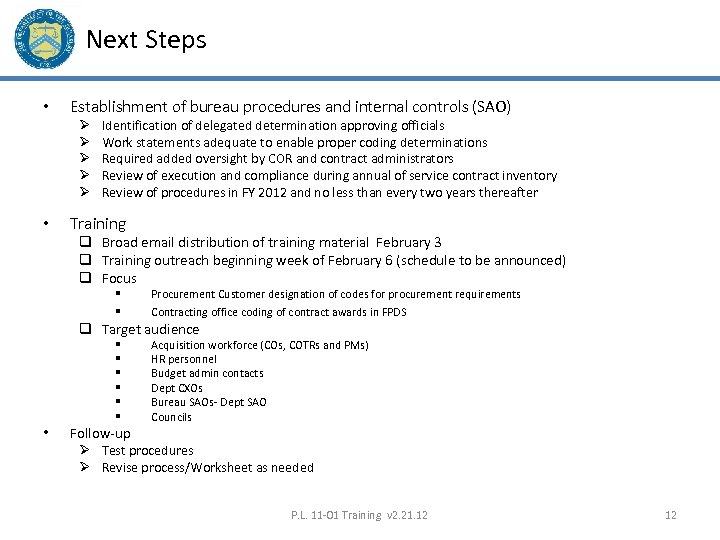 Next Steps • Establishment of bureau procedures and internal controls (SAO) Ø Ø Ø