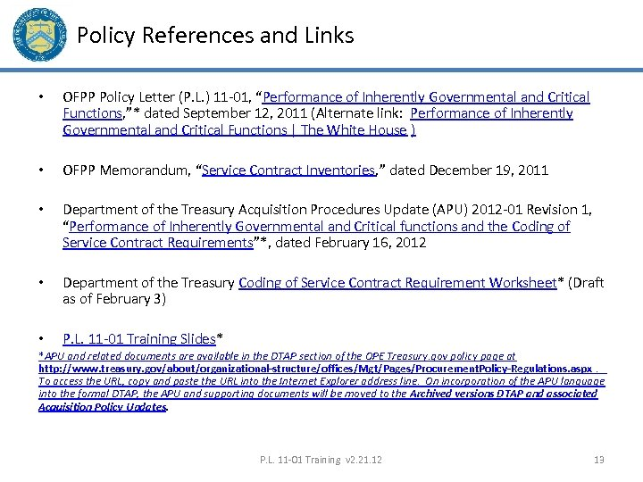 "Policy References and Links • OFPP Policy Letter (P. L. ) 11 -01, ""Performance"