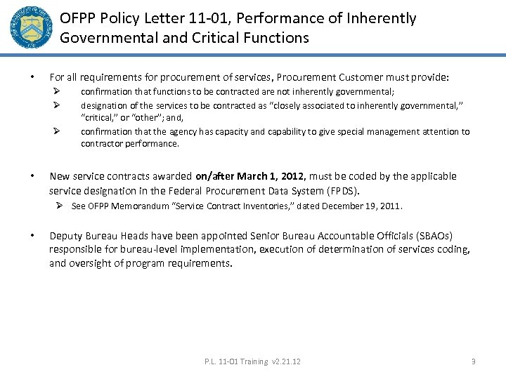OFPP Policy Letter 11 -01, Performance of Inherently Governmental and Critical Functions • For
