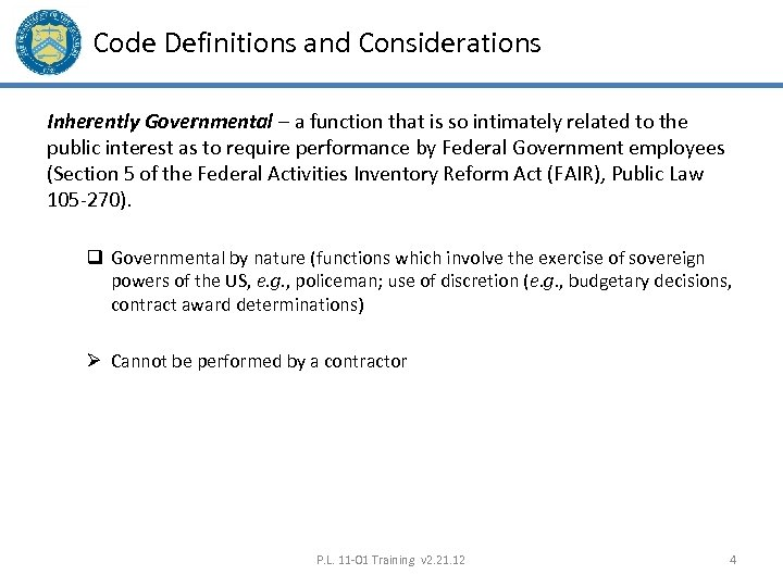 Code Definitions and Considerations Inherently Governmental – a function that is so intimately related