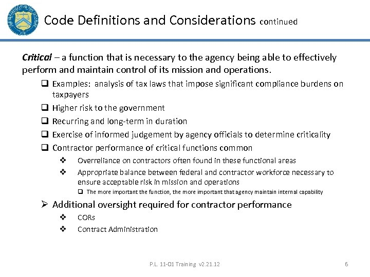 Code Definitions and Considerations continued Critical – a function that is necessary to the