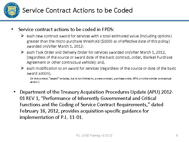 Service Contract Actions to be Coded • Service contract actions to be coded in