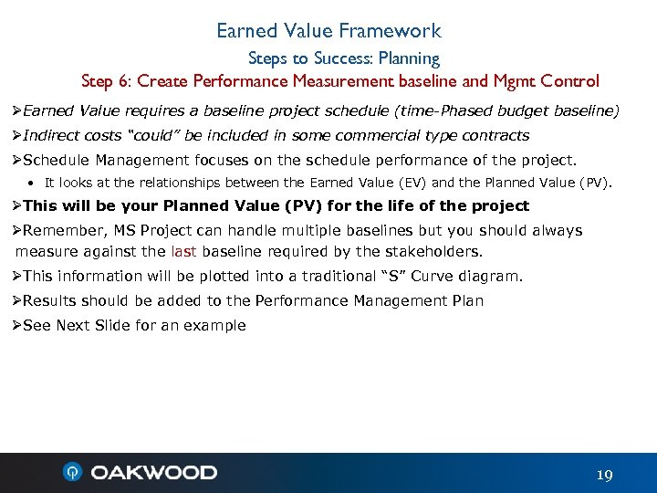 Earned Value Framework Steps to Success: Planning Step 6: Create Performance Measurement baseline and