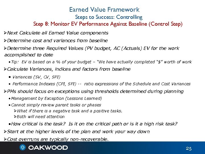 Earned Value Framework Steps to Success: Controlling Step 8: Monitor EV Performance Against Baseline