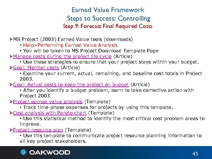 Earned Value Framework Steps to Success: Controlling Step 9: Forecast Final Required Costs ØMS