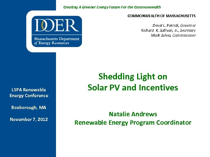 Creating A Greener Energy Future For the Commonwealth COMMONWEALTH OF MASSACHUSETTS Deval L. Patrick,