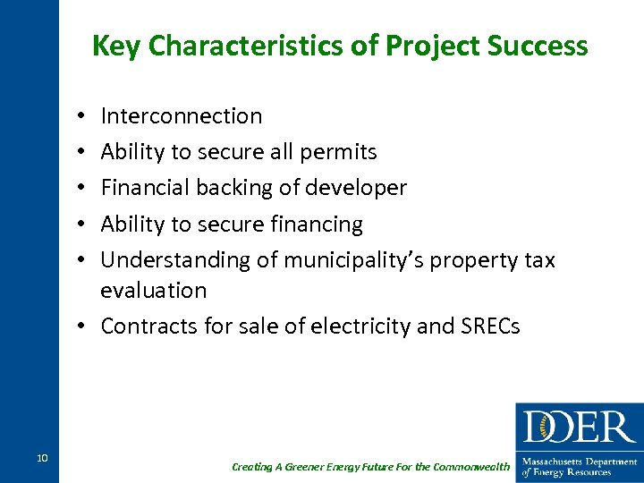 Key Characteristics of Project Success Interconnection Ability to secure all permits Financial backing of