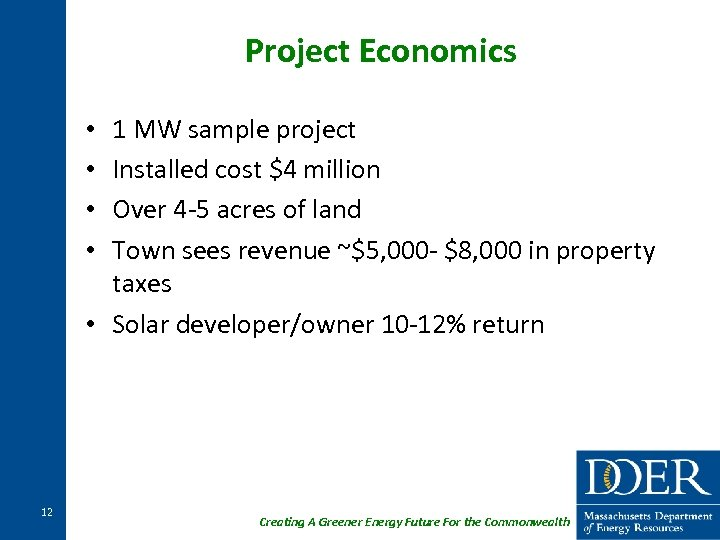 Project Economics 1 MW sample project Installed cost $4 million Over 4 -5 acres