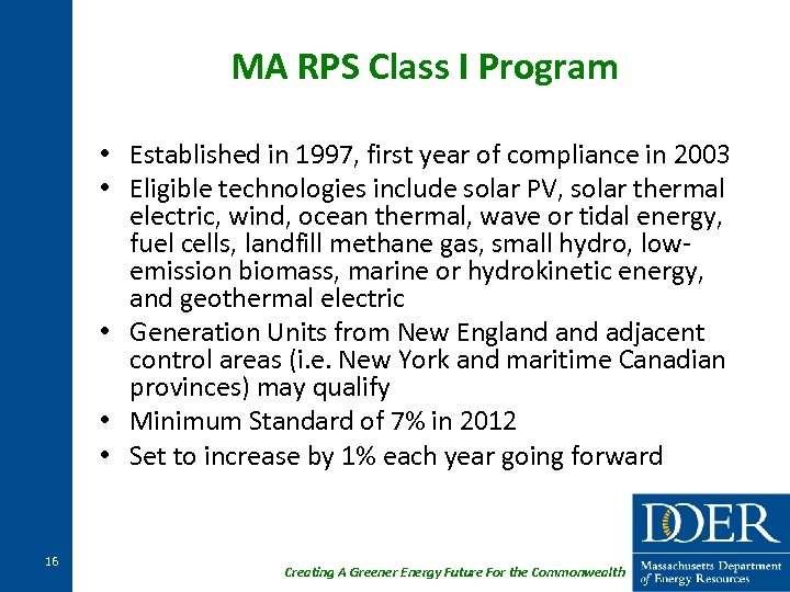 MA RPS Class I Program • Established in 1997, first year of compliance in