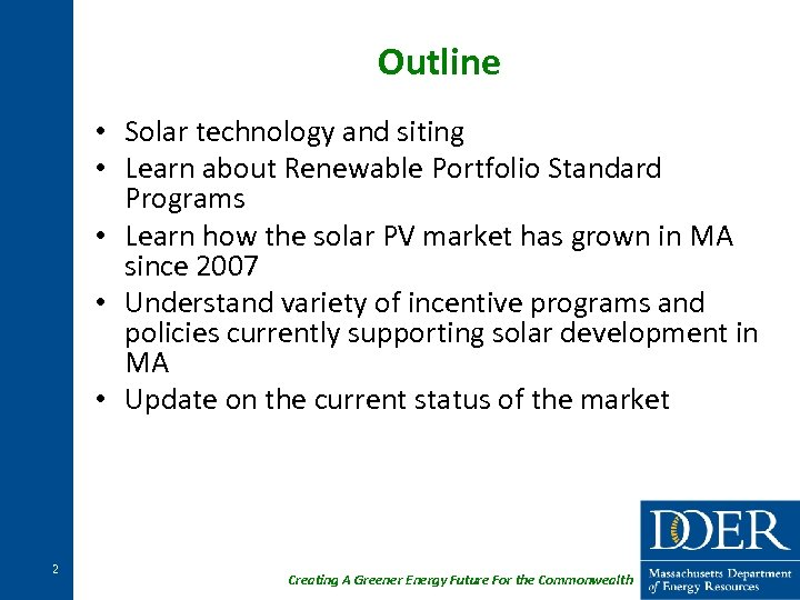 Outline • Solar technology and siting • Learn about Renewable Portfolio Standard Programs •