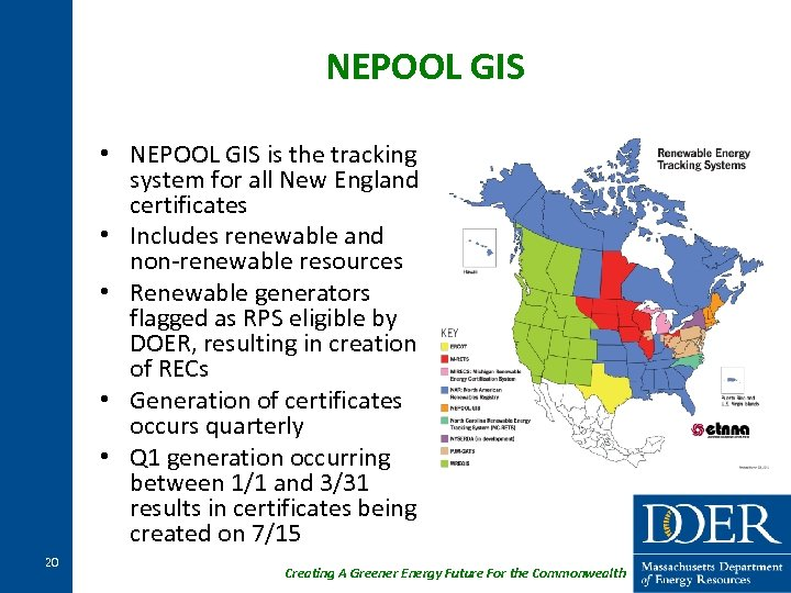 NEPOOL GIS • NEPOOL GIS is the tracking system for all New England certificates