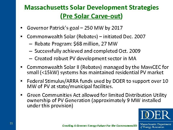 Massachusetts Solar Development Strategies (Pre Solar Carve-out) • Governor Patrick's goal – 250 MW