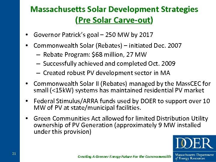 Massachusetts Solar Development Strategies (Pre Solar Carve-out) • Governor Patrick's goal – 250 MW
