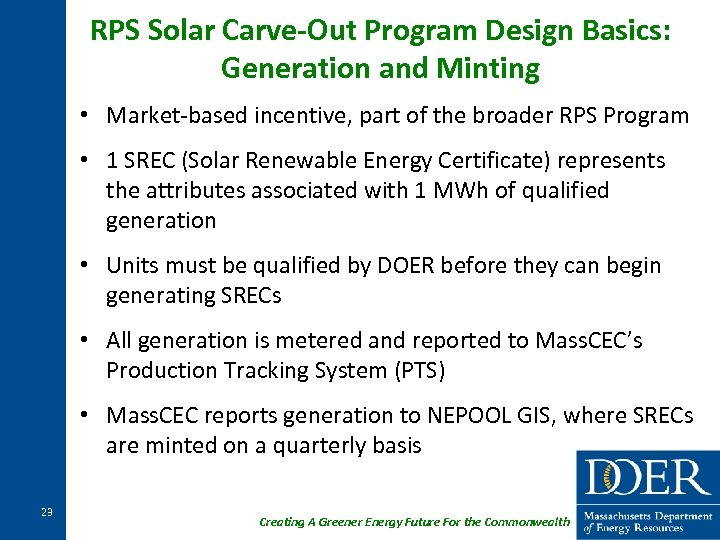 RPS Solar Carve-Out Program Design Basics: Generation and Minting • Market-based incentive, part of