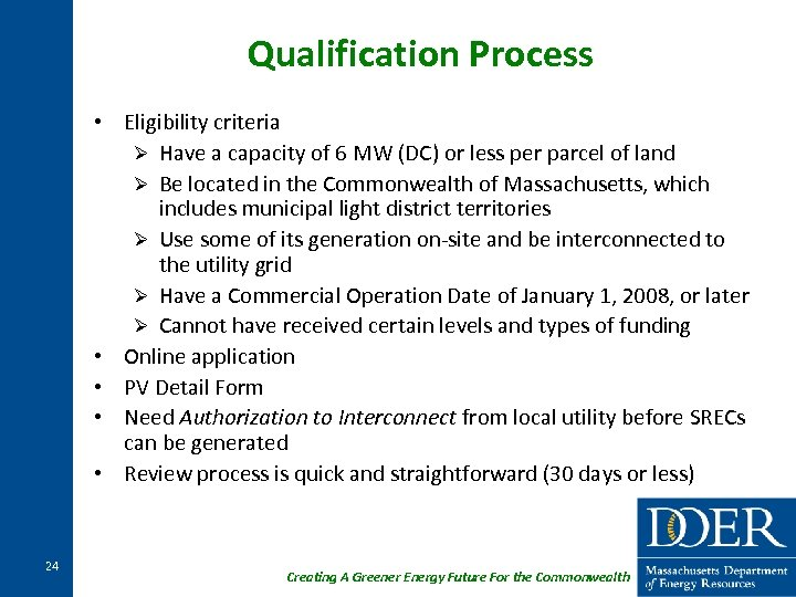 Qualification Process • Eligibility criteria Ø Have a capacity of 6 MW (DC) or