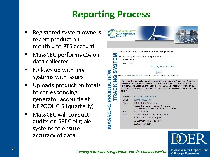 Reporting Process • Registered system owners report production monthly to PTS account • Mass.