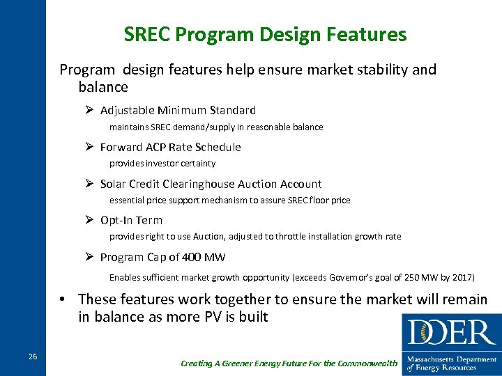 SREC Program Design Features Program design features help ensure market stability and balance Ø