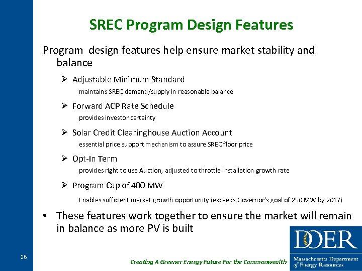 SREC Program Design Features Program design features help ensure market stability and balance Ø