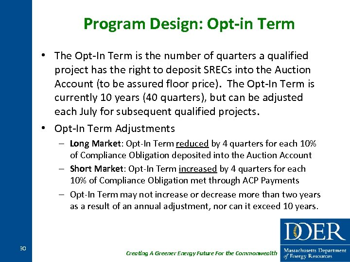 Program Design: Opt-in Term • The Opt-In Term is the number of quarters a