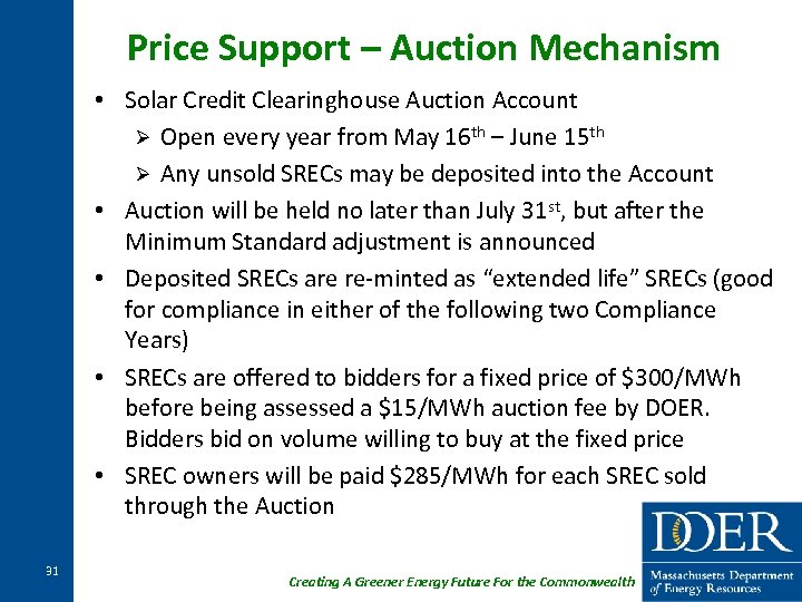 Price Support – Auction Mechanism • Solar Credit Clearinghouse Auction Account Ø Open every