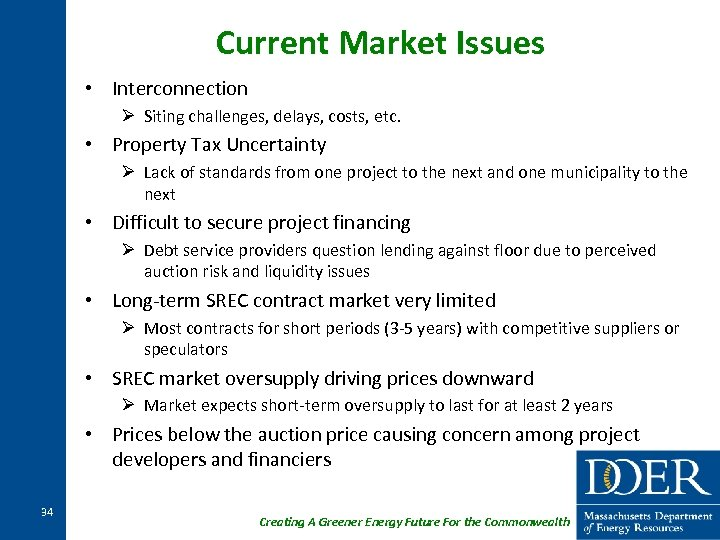 Current Market Issues • Interconnection Ø Siting challenges, delays, costs, etc. • Property Tax