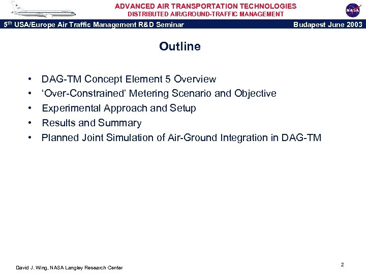ADVANCED AIR TRANSPORTATION TECHNOLOGIES DISTRIBUTED AIR/GROUND-TRAFFIC MANAGEMENT 5 th USA/Europe Air Traffic Management R&D