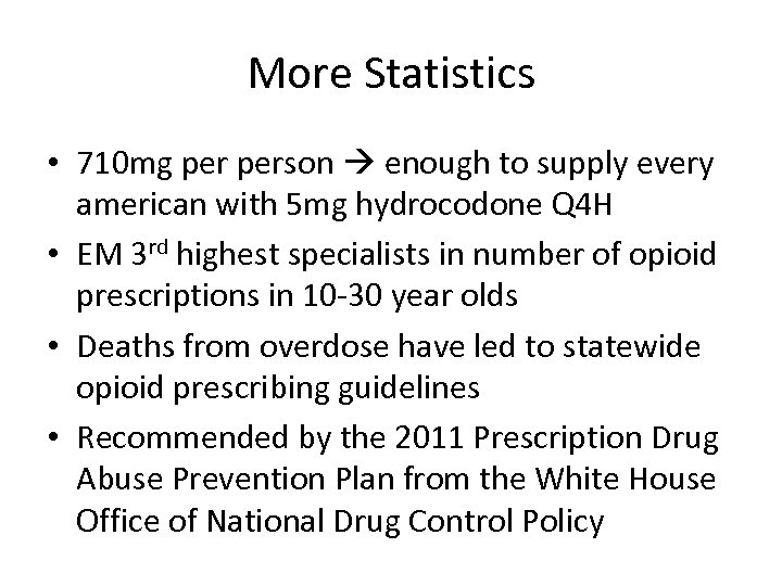 More Statistics • 710 mg person enough to supply every american with 5 mg
