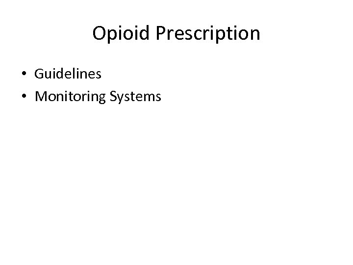 Opioid Prescription • Guidelines • Monitoring Systems
