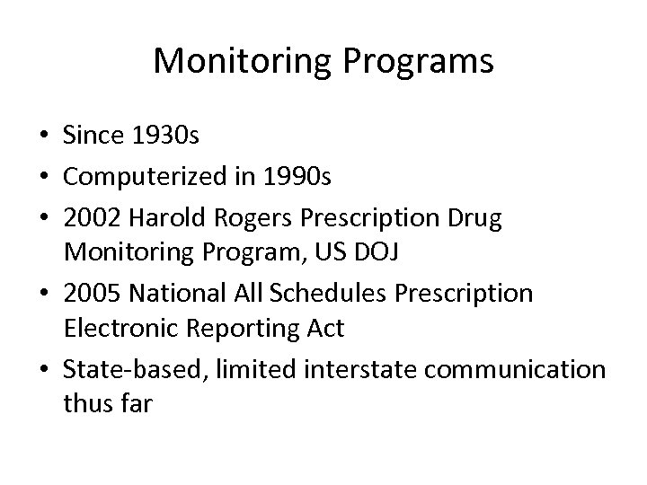 Monitoring Programs • Since 1930 s • Computerized in 1990 s • 2002 Harold