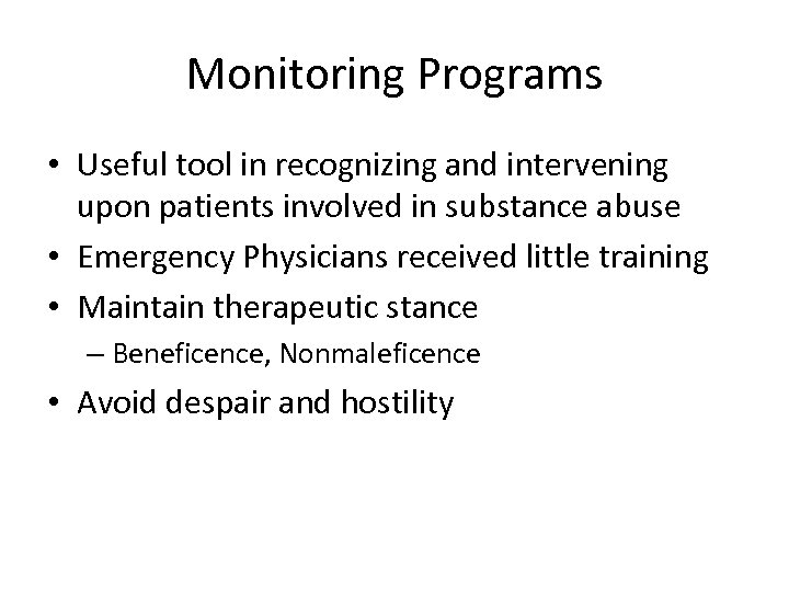 Monitoring Programs • Useful tool in recognizing and intervening upon patients involved in substance
