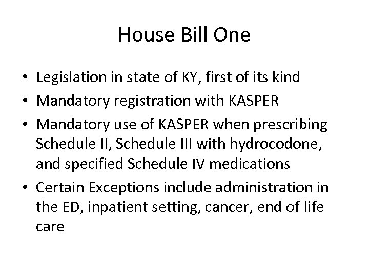 House Bill One • Legislation in state of KY, first of its kind •