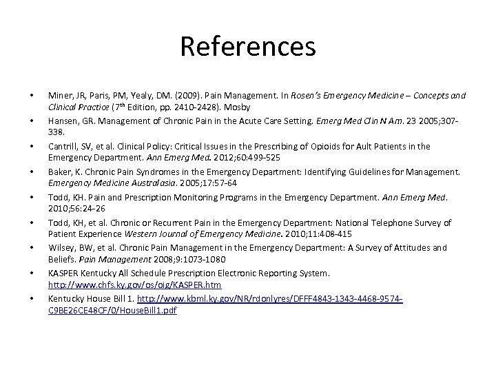 References • • • Miner, JR, Paris, PM, Yealy, DM. (2009). Pain Management. In