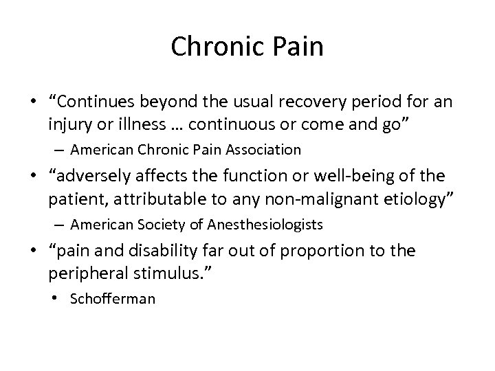 "Chronic Pain • ""Continues beyond the usual recovery period for an injury or illness"