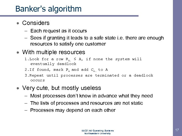 Banker's algorithm Considers – Each request as it occurs – Sees if granting it