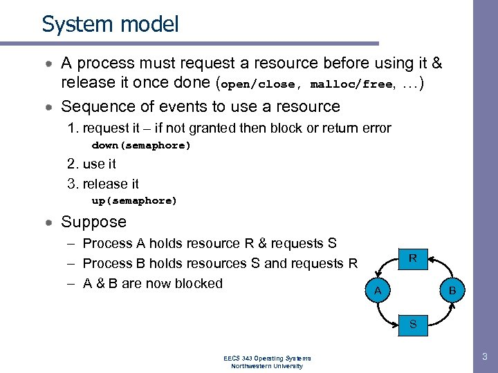 System model A process must request a resource before using it & release it