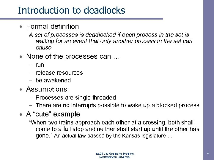 Introduction to deadlocks Formal definition A set of processes is deadlocked if each process