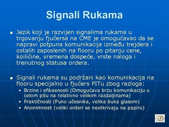 Signali Rukama n n Jezik koji je razvijen signalima rukama u trgovanju fjučersa na