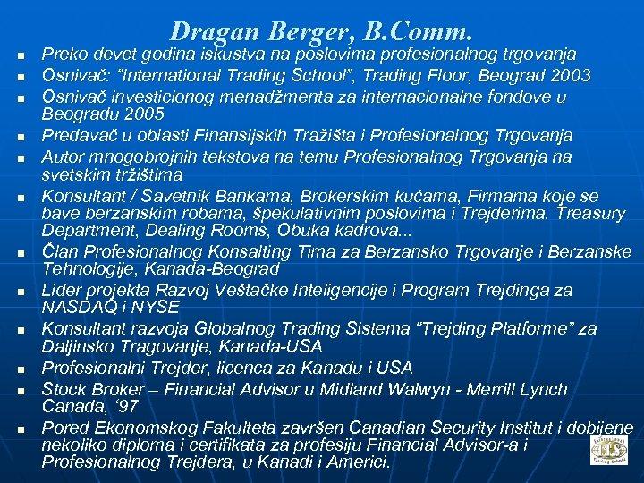 Dragan Berger, B. Comm. n n n Preko devet godina iskustva na poslovima profesionalnog