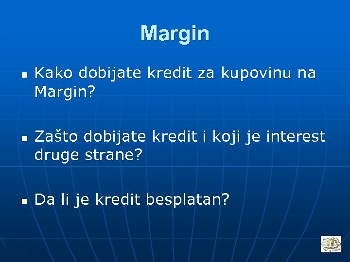 Margin n Kako dobijate kredit za kupovinu na Margin? Zašto dobijate kredit i koji
