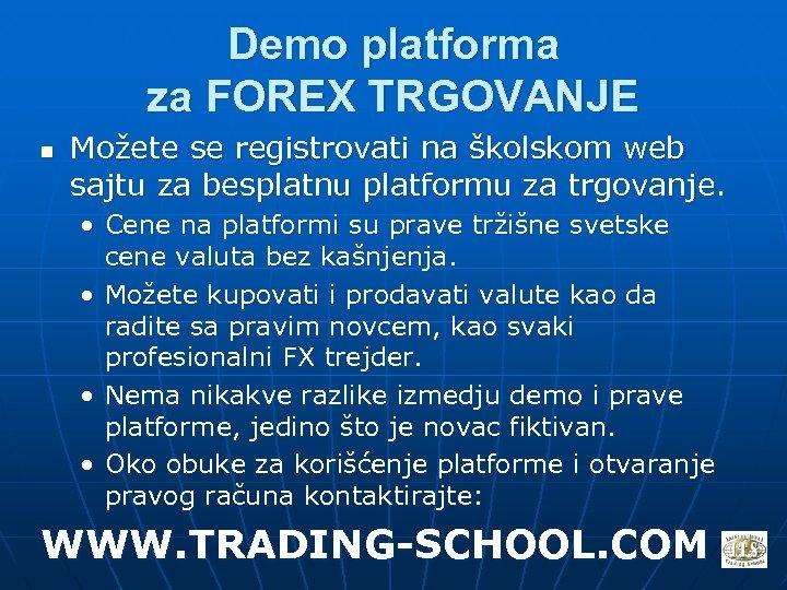 Demo platforma za FOREX TRGOVANJE n Možete se registrovati na školskom web sajtu za