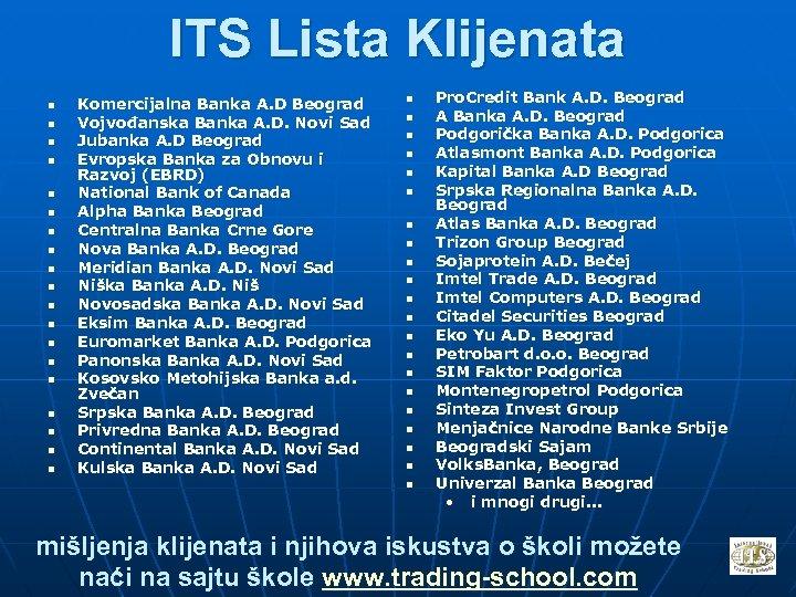 ITS Lista Klijenata n n n n n Komercijalna Banka A. D Beograd Vojvođanska