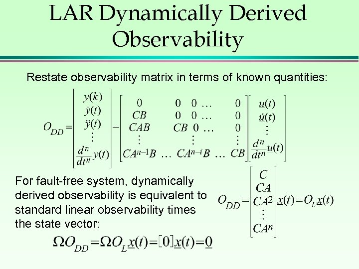 LAR Dynamically Derived Observability Restate observability matrix in terms of known quantities: For fault-free