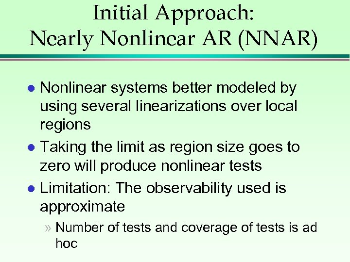Initial Approach: Nearly Nonlinear AR (NNAR) Nonlinear systems better modeled by using several linearizations